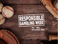 Learn More About Responsible Gambling Week