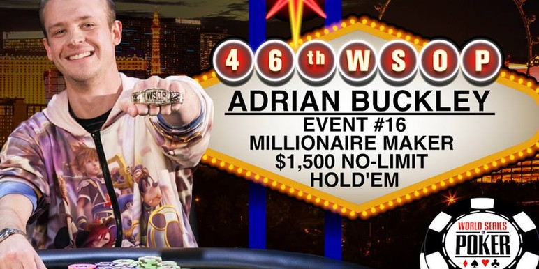 The World Series of Poker makes a dream come true for Adrian Buckley.