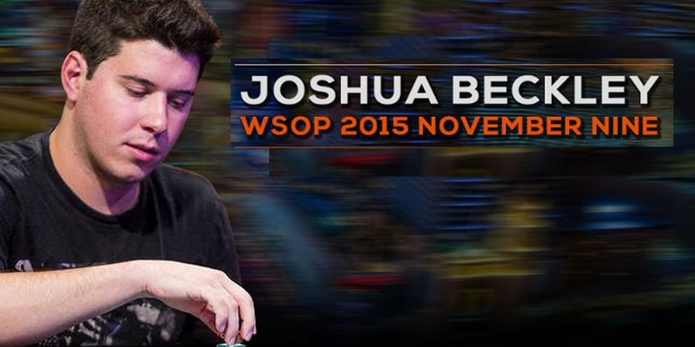 Joshua Beckley is one of the younger members to make the Final Table of the 2015 World Series of Poker November Nine.