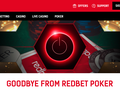 """Unfortunately I can confirm that the Poker side of redbet will be going down on 1st June 2019."" Diving back into the past of Redbet is to take a trip through the history of online poker itself."